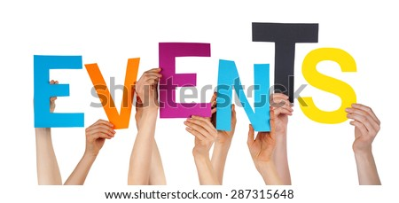 Many Caucasian People And Hands Holding Colorful Letters Or Characters Building The Isolated English Word Events On White Background - stock photo
