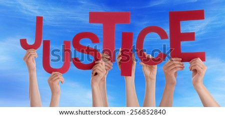 Many Caucasian People And Hands Holding Red Letters Or Characters Building The English Word Justice On Blue Sky - stock photo