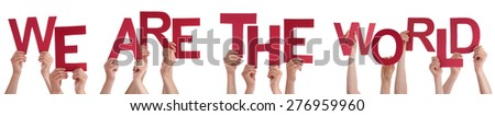 Many Caucasian People And Hands Holding Red Letters Or Characters Building The Isolated English Word We Are The World On White Background - stock photo