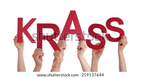 Many Caucasian People And Hands Holding Red Letters Or Characters Building The Isolated German Word Krass Which Means Cool On White Background - stock photo