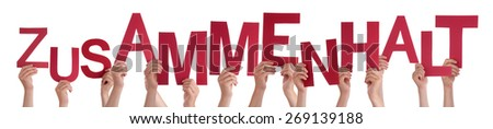 Many Caucasian People And Hands Holding Red Letters Or Characters Building The Isolated German Word Zusammenhalt Which Means Solidarity On White Background - stock photo