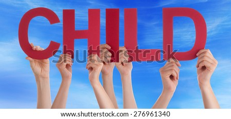 Many Caucasian People And Hands Holding Red Straight Letters Or Characters Building The English Word Child On Blue Sky - stock photo