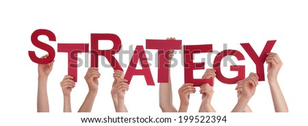 Many Hands Holding the Red Word Strategy, Isolated - stock photo