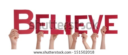 Many Hands Holding the Word Believe, Isolated - stock photo