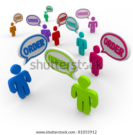 Many people and speech clouds with the word Order in them, representing a large group of buyers waiting to purchase your product - stock photo