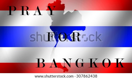 Map of Thailand flag with Pray for bangkok wording on thailand flag background