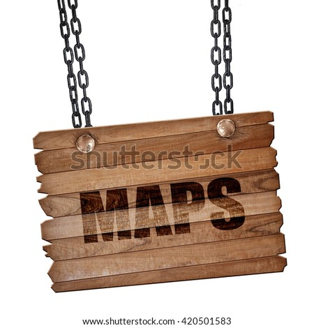 maps, 3D rendering, wooden board on a grunge chain