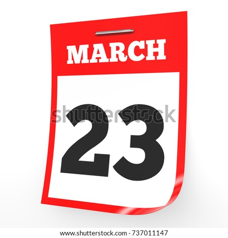 March 23. Calendar on white background. 3D illustration.