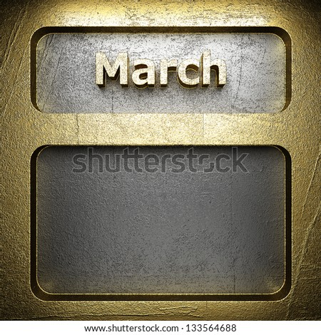 march golden sign on silver