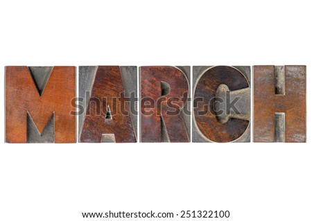 March - isolated word in vintage letterpress wood type blocks - stock photo