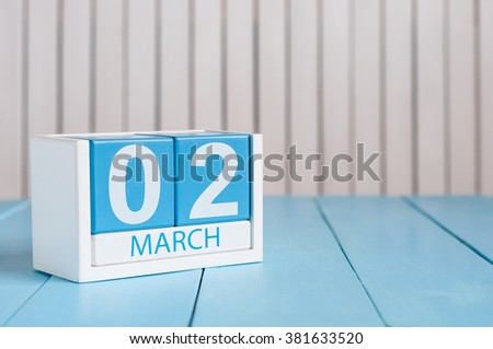March 2nd. Image of march 2 wooden color calendar on white background.  Second spring day, empty space for text