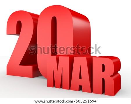 March 20. Text on white background. 3d illustration.