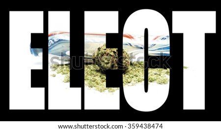 "marijuana and cannabis legalization and legislation, ""ELECT"""