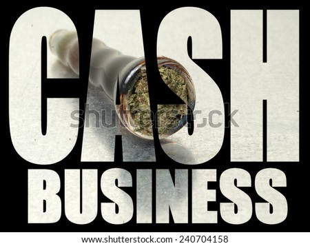 Marijuana Business, Cash