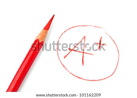 mark A+ with red pencil isolated on white