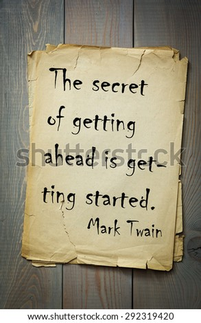 """Mark Twain (1835-1910) quote: The secret of getting ahead is getting started. """"Great people quote"""" series  - stock photo"""