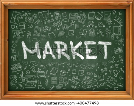 Market - Handwritten Inscription by Chalk on Green Chalkboard with Doodle Icons Around. Modern Style with Doodle Design Icons. Market on Background of Green Chalkboard with Wood Border. - stock photo