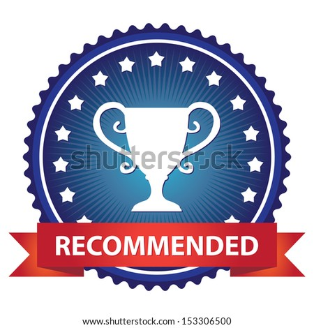 Marketing Campaign, Promotion or Business Concept Present By Blue Glossy Badge With Red Recommended Ribbon and Trophy Sign With Little Star Around Isolated on White Background - stock photo