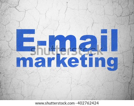 Marketing concept: Blue E-mail Marketing on textured concrete wall background