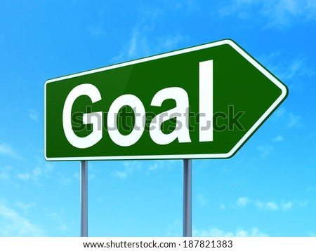 Marketing concept: Goal on green road (highway) sign, clear blue sky background, 3d render