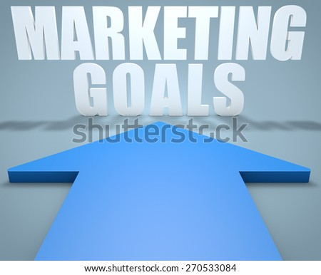 Marketing Goals - 3d render concept of blue arrow pointing to text. - stock photo
