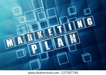 marketing plan - text in 3d blue glass cubes with white letters, business concept