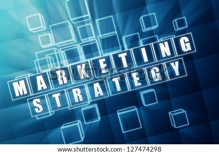 marketing strategy - text in 3d blue glass cubes with white letters, business concept - stock photo
