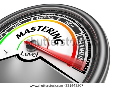Mastering level to maximum conceptual meter, isolated on white background