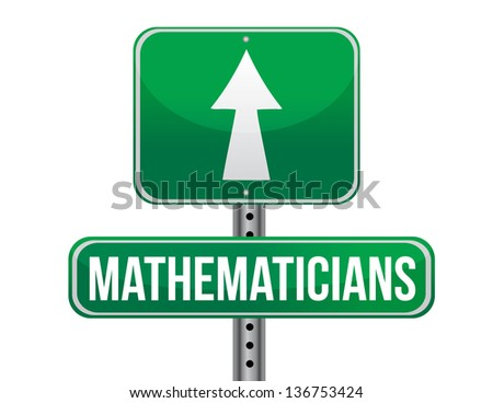 mathematicians road sign illustration design over a white background