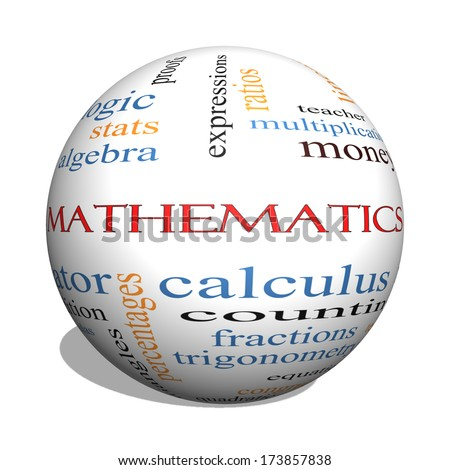 Mathematics 3D sphere Word Cloud Concept with great terms such as fractions, algebra, calculus and more. - stock photo