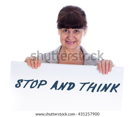Mature woman holding Stop and Think leaning on white banner. Portrait against of white background - stock photo