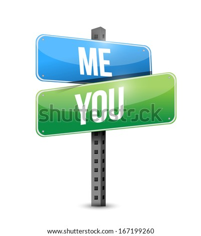 me, you road sign illustration design over a white background - stock photo
