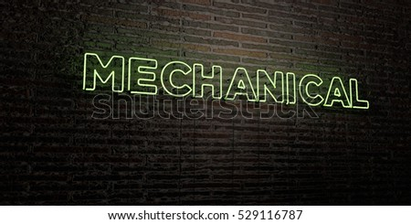 MECHANICAL -Realistic Neon Sign on Brick Wall background - 3D rendered royalty free stock image. Can be used for online banner ads and direct mailers.