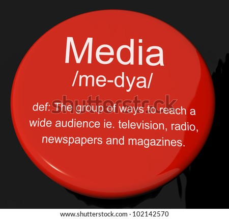 Media Definition Button Shows Ways To Reach An Audience