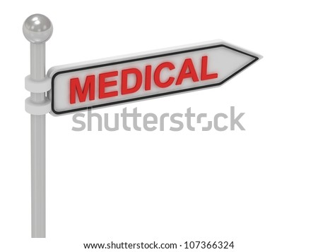 MEDICAL arrow sign with letters on isolated white background