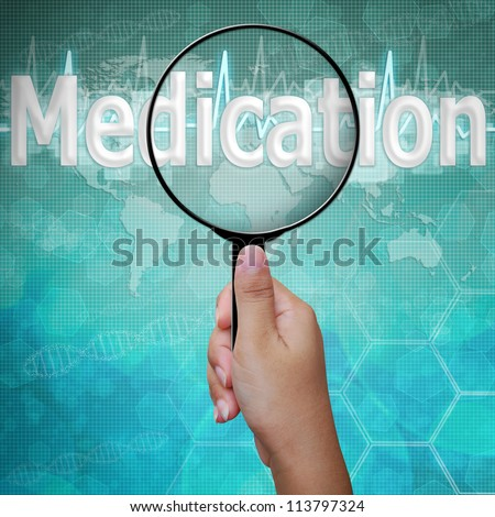 Medication , word in Magnifying glass on medical background - stock photo