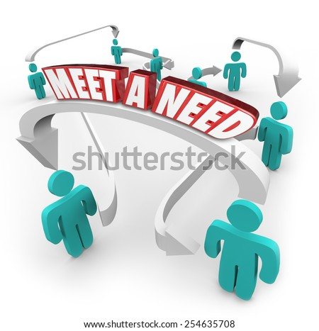 Meet a Need 3d words on arrows connecting buyers, sellers, customers, companies and people to illustrate products or services that solve a real problem and create demand - stock photo
