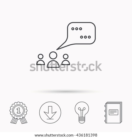 Meeting icon. Chat speech bubbles sign. Speak balloon symbol. Download arrow, lamp, learn book and award medal icons. - stock photo