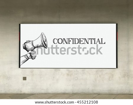 MEGAPHONE ANNOUNCEMENT CONFIDENTIAL ON BILLBOARD - stock photo