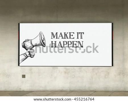 MEGAPHONE ANNOUNCEMENT MAKE IT HAPPEN ON BILLBOARD - stock photo