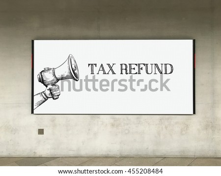MEGAPHONE ANNOUNCEMENT TAX REFUND ON BILLBOARD - stock photo