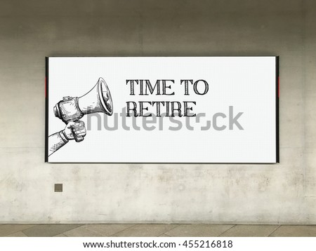 MEGAPHONE ANNOUNCEMENT TIME TO RETIRE ON BILLBOARD - stock photo