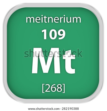 Meitnerium material on the periodic table. Part of a series. - stock photo