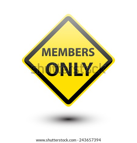 Members only text on yellow sign - stock photo