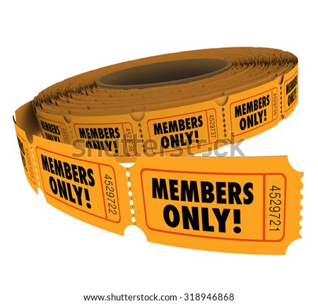 Members Only words on tickets on a roll of event, party or invitation for VIP group associate or customer access or entry - stock photo