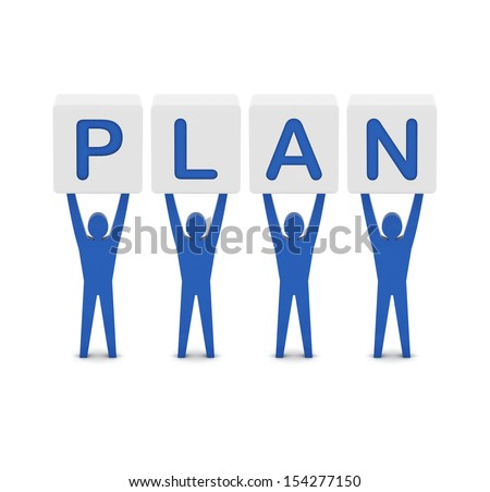 Men holding the word plan. Concept 3D illustration. - stock photo