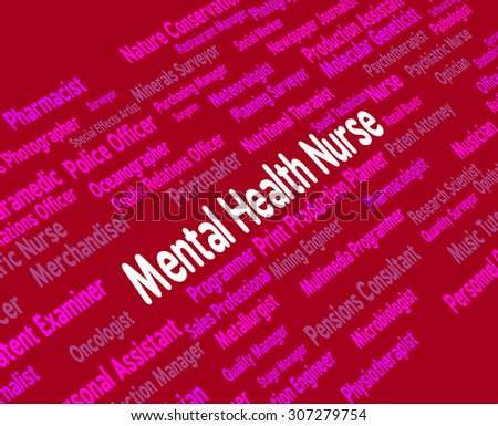 Mental Health Nurse Showing Nervous Breakdown And Employment - stock photo