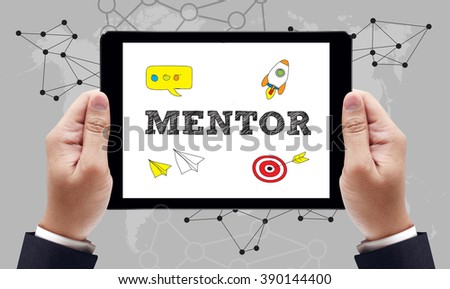 Mentor Mentoring Leadership Guide Coach Concept, on the tablet pc screen held by businessman hands - online concept, top view - stock photo