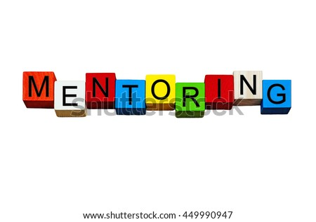 Mentoring - business sign for coaching, mentors, business gurus - advice, help and guidance design in bold letters, isolated on white background.