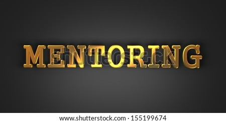 Mentoring - Gold Text on Dark Background. Business Concept. 3D Render. - stock photo